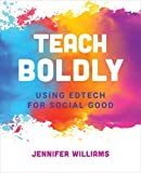 Teach Boldly: Using Edtech for Social Good