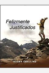 Felizmente Justificados: La justificación por la fe (Spanish Edition)