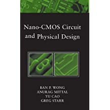Nano-CMOS Circuit and Physical Design (Wiley - IEEE)