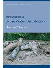 Introduction to Urban Water Distribution: Unesco-IHE Lecture Note Series