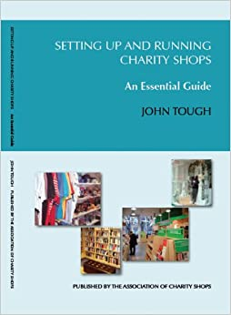 Setting Up and Running Charity Shops: An Essential Guide ...