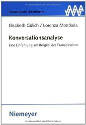 Konversationsanalyse: Eine Einführung am Beispiel des Französischen (Romanistische Arbeitshefte)