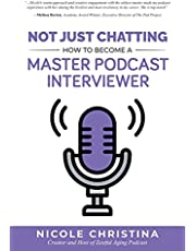 Not Just Chatting: How to Become a Master Podcast Interviewer