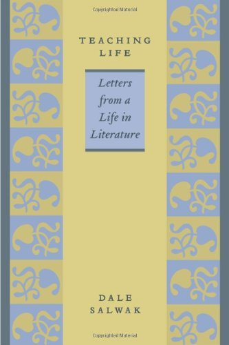 (Teaching Life: Letters from a Life in Literature)