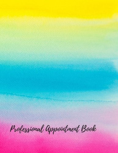 Download Professional Appointment Book: Undated 52 Weeks Monday To Sunday 7AM To 8PM Appointment Planner Organizer. 7AM To9 AM Is Half Hourly. 9AM To 8 PM Is In 15 Minutes Sections. (Appointment Books) ebook