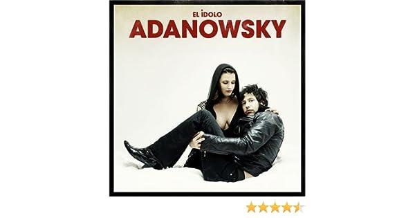 el idolo adanowsky