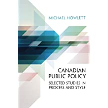 Canadian Public Policy: Selected Studies in Process and Style
