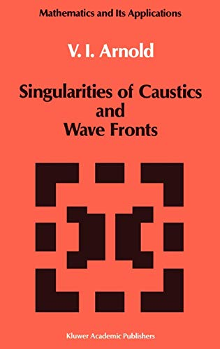 Singularities of Caustics and Wave Fronts (Mathematics and its Applications)