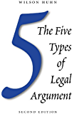 The Five Types of Legal Argument, Second Edition