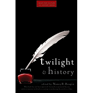 Twilight and History (Wiley Pop Culture and History Series)
