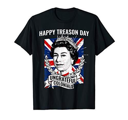 Happy Treason Day Ungrateful Colonials Shirt 4th of