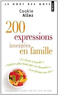 200 expressions inventées en famille par Cookie Allez