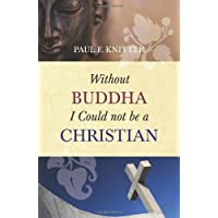 Without Buddha I Could Not be a Christian (Oneworld Academic)
