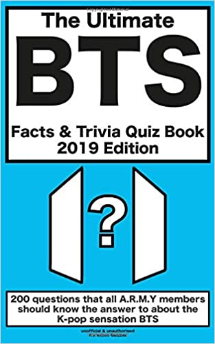 The Ultimate BTS Facts & Trivia Quiz Book 2019 Edition: 200