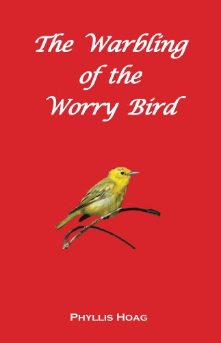 The Warbling of the Worry Bird -