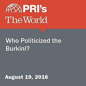 Who Politicized the Burkini?