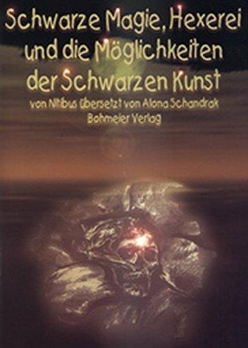 Schwarze Magie, Hexerei und die Möglichkeit der Schwarzen Kunst.