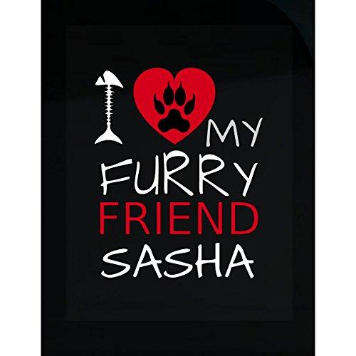 (I Love My Furry Friend Sasha Custom Cat Owner Gift - Sticker )
