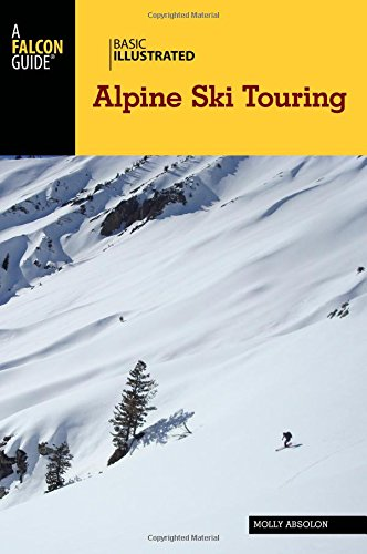Basic Illustrated Alpine Ski Touring (Basic Illustrated (Ski Touring Guide)