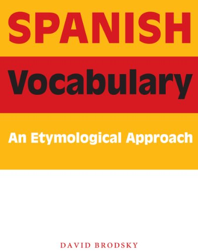 Spanish Vocabulary: An Etymological Approach [David Brodsky] (Tapa Blanda)