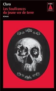 Book's Cover ofLes souffrances du jeune ver de terre (ou) Éloge de la vache folle