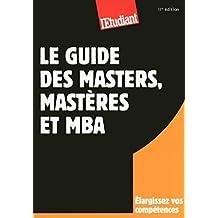Le guide des masters, mastères et MBA 11ED (French Edition)