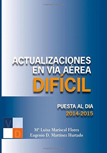 Descargar Libro Actualizaciones En Via Aerea Dificil: Puesta Al Dia - 2014 - 2015 Dra Marisa Mariscal Flores