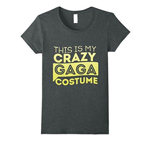 Womens This Is My Crazy Gaga Costume Lazy Halloween T-Shirt Small Dark Heather -