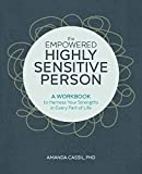 The Empowered Highly Sensitive Person: A Workbook