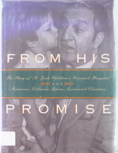 From His Promise: A History of Alsac and St. Jude Children's Research Hospital