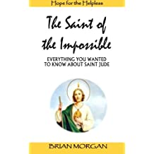 The Saint of the Impossible: Everything You Wanted to Know About Saint Jude