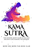 Kama Sutra: The History About Kama Sutra And