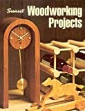 Sunset Woodworking Projects, Editors of Sunset Books and Sunset Magazine, 0376048824