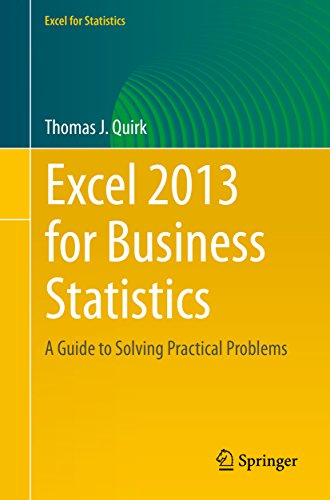 Download Excel 2013 for Business Statistics: A Guide to Solving Practical Business Problems (Excel for Statistics) Pdf
