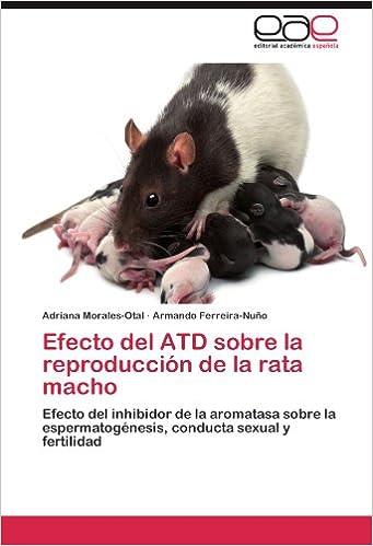 Amazon.com: Efecto del ATD sobre la reproducción de la rata ...