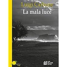 La mala luce (Italian Edition)