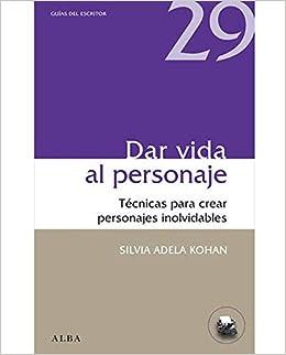 Dar Vida Al Personaje por Silvia A. Kohan epub