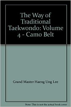 Book The Way of Traditional Taekwondo: Volume 4 - Camo Belt