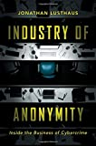 Industry of Anonymity: Inside the Business of