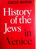 History of the Jews in Venice, Cecil Roth, 0805204806