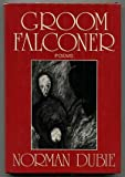 Groom Falconer, Norman Dubie, 0393026620