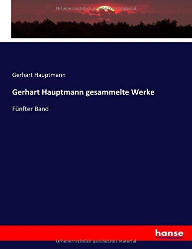 Gerhart Hauptmann gesammelte Werke: Fünfter Band (German Edition) pdf