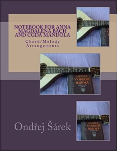 Notebook for Anna Magdalena Bach and CGDA Mandola: Chord/Melody ...