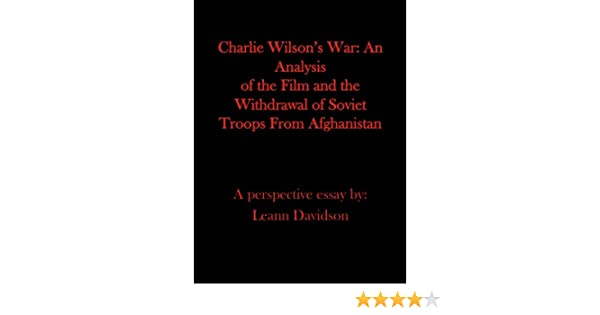 Thesis Statement For Friendship Essay Charlie Wilsons War An Analysis Of The Film And The Withdrawal Of Troops  From Afghanistan  Kindle Edition By Leann Davidson Best English Essays also About English Language Essay Charlie Wilsons War An Analysis Of The Film And The Withdrawal Of  Good Synthesis Essay Topics