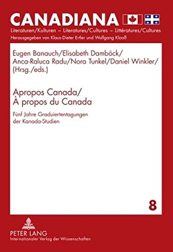 apropos-canada--propos-du-canada-fnf-jahre-graduiertentagungen-der-kanada-studien-canadiana-band-8