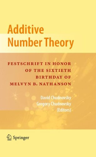 Additive Number Theory: Festschrift In Honor of the Sixtieth Birthday of Melvyn B. Nathanson