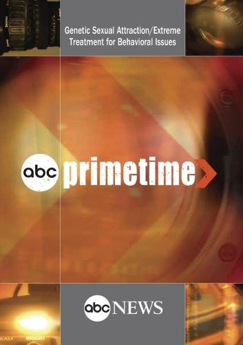 ABC News Primetime Genetic Sexual Attraction/Extreme Treatment for Behavioral Issues (The Outsiders) by ABC News