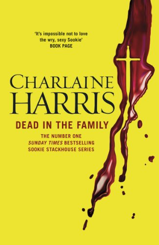 Dead in the Family: A True Blood Novel (Sookie Stackhouse Book 10) (English Edition)