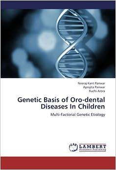 Book Genetic Basis of Oro-dental Diseases In Children: Multi-Factorial Genetic Etiology