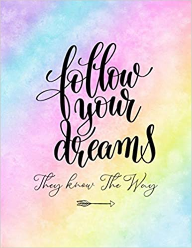 Follow Your Dreams Notebook to Write In for Women /& Teenage Girls Motivational Quotes They Know The Way: Lined Inspirational Journal